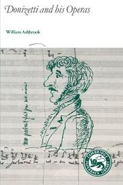 DONIZETTI AND HIS OPERAS by William Ashbrook