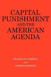 CAPITAL PUNISHMENT AND THE AMERICAN AGENDA by Franklin E. & Gordon Hawkins Zimring