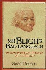 MR. BLIGH'S BAD LANGUAGE by Greg Dening