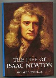 THE LIFE OF ISAAC NEWTON by Richard S. Westfall
