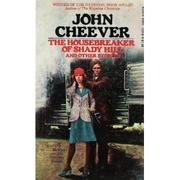 THE HOUSEBREAKER OF SHADY HILL by John Cheever