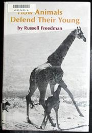 HOW ANIMALS DEFEND THEIR YOUNG by Russell Freedman