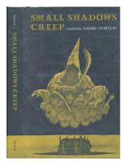 SMALL SHADOWS CREEP by Andre Norton