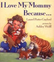 I LOVE MY MOMMY BECAUSE... by Laurel Porter-Gaylord