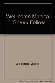 THE SHEEP FOLLOW by Monica Wellington