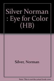 AN EYE FOR COLOR by Norman Silver