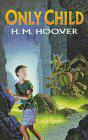 ONLY CHILD by H.M. Hoover