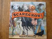 SCARECROW! by Valerie Littlewood