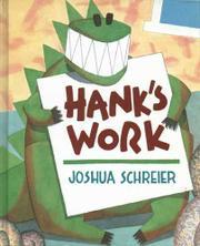 HANK'S WORK by Joshua Schreier