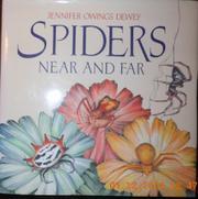 SPIDERS NEAR AND FAR by Jennifer Owings Dewey