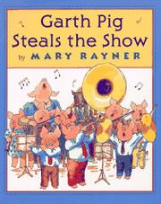 GARTH PIG STEALS THE SHOW by Mary Rayner