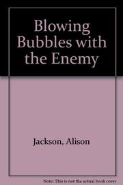 BLOWING BUBBLES WITH THE ENEMY by Alison Jackson