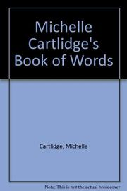 MICHELLE CARTLIDGE'S BOOK OF WORDS by Michelle Cartlidge