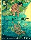 TWO BAD BOYS by Gail E. Haley