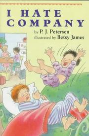 I HATE COMPANY by P.J. Petersen