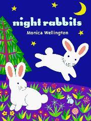 NIGHT RABBITS by Monica Wellington