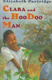 CLARA AND THE HOODOO MAN by Elizabeth Partridge