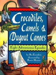 CROCODILES, CAMELS, AND DUGOUT CANOES by Bo Zaunders
