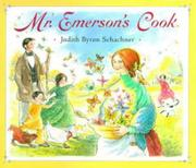 MR. EMERSON'S COOK by Judith Byron Schachner