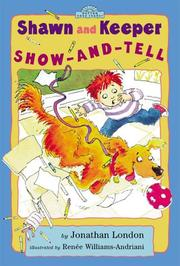 SHAWN AND KEEPER SHOW-AND-TELL by Jonathan London