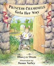 PRINCESS CHAMOMILE GETS HER WAY by Hiawyn Oram