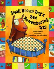 SMALL BROWN DOG'S BAD REMEMBERING DAY by Mike Gibbie