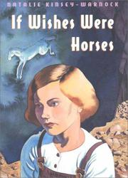 IF WISHES WERE HORSES by Natalie Kinsey-Warnock