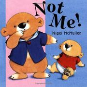 NOT ME! by Nigel McMullen