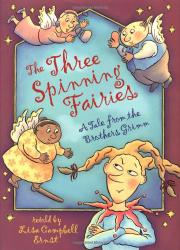 THE THREE SPINNING FAIRIES by Lisa Campbell Ernst