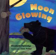 MOON GLOWING by Elizabeth Partridge