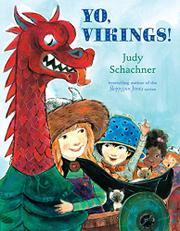 YO, VIKINGS! by Judith Byron Schachner