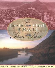 THE LEWIS AND CLARK TRAIL by Dorothy Hinshaw Patent