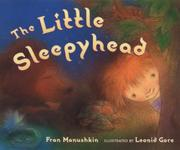 THE LITTLE SLEEPYHEAD by Fran Manushkin
