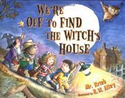 WE'RE OFF TO FIND THE WITCH'S HOUSE by Mr. Krieb