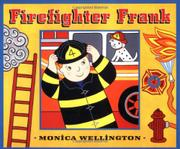 FIREFIGHTER FRANK by Monica Wellington