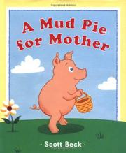 A MUD PIE FOR MOTHER by Scott Beck