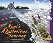 KOGI'S MYSTERIOUS JOURNEY by Elizabeth Partridge