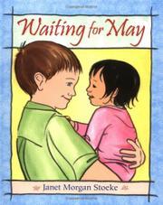 WAITING FOR MAY by Janet Morgan Stoeke