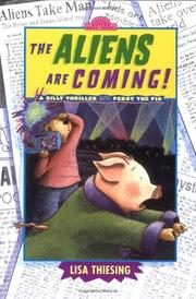 THE ALIENS ARE COMING! by Lisa Thiesing