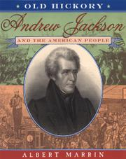 OLD HICKORY by Albert Marrin