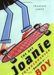 THE DAY JOANIE FRANKENHAUSER BECAME A BOY by Francess Lantz