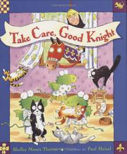 TAKE CARE, GOOD KNIGHT by Shelley Moore Thomas