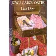 LAST DAYS by Joyce Carol Oates
