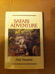 SAFARI ADVENTURE by Dick Houston