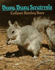 BUSY, BUSY SQUIRRELS by Colleen Stanley Bare