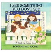 I SEE SOMETHING YOU DON'T SEE by Robin Michal Koontz