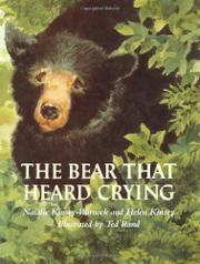 THE BEAR THAT HEARD CRYING by Natalie Kinsey-Warnock