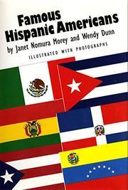 FAMOUS HISPANIC AMERICANS by Janet Nomura Morey