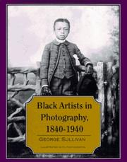 BLACK ARTISTS IN PHOTOGRAPHY, 1840-1940 by George Sullivan