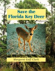 SAVE THE FLORIDA KEY DEER by Margaret Goff Clark